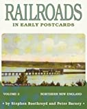img - for Railroads in Early Postcards: Northern New England (Volume 2) by Boothroyd, Steven, Barney, Peter (1997) Paperback book / textbook / text book