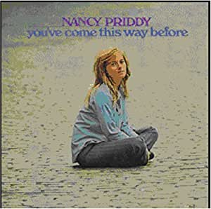 Nancy Priddy Youve Come This Way Before