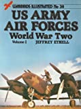 U.S. Army Air Forces: World War Two - Warbirds Illustrated No. 38 (0853687226) by Jeffrey L. Ethell