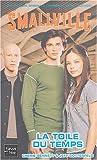 echange, troc Cherie Bennett, Jeff Gottesfeld - Smallville, tome 9 : La Toile du temps