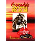 Crocodile Safari Man ~ Keith Adams