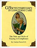 img - for Guide to Compliance in Long Term Care : The Nuts and Bolts of Staying in Compliance book / textbook / text book