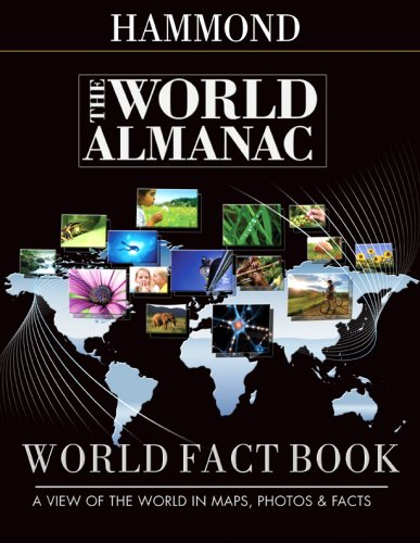 The World Almanac World Fact Book: A View of the World in Maps, Photos & Facts