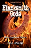 img - for Pagan Portals - Blacksmith Gods: Myths, Magicians & Folklore book / textbook / text book