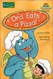 Ord Eats a Pizza! (Dragon Tales (Random House Paperback)) (061332921X) by Trimble, Irene