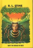 Why I'm Afraid of Bees (Goosebumps (Pb Unnumbered))