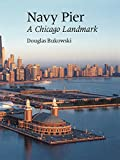 img - for Navy Pier: A Chicago Landmark book / textbook / text book