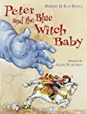 Peter and the Blue Witch Baby (0385322690) by San Souci, Robert D.