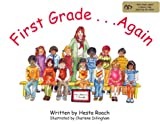 First Grade . . . Again (0966058313) by Hesta Roach