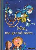 echange, troc Pef - Moi, ma grand-mère...