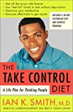 The Take-Control Diet: A Life Plan for Thinking People (0375507302) by Smith, Ian