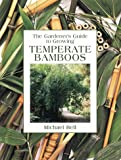 Temperate Bamboos (Gardeners Guide Series)