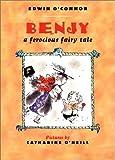 Edwin O'Connor Benjy: A Ferocious Fairy Tale