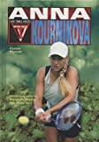 img - for Anna Kournikova (WWW) (Women Who Win) book / textbook / text book