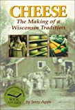 Cheese: The Making of a Wisconsin Tradition