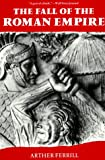 img - for The Fall of the Roman Empire: The Military Explanation book / textbook / text book