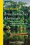 Brasilianisches Abenteuer: Wie ich versuchte, den größten Amazonasforscher der Welt zu finden