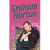 Graham Norton Laid Bare: The Unofficial Biographyby Alison Bowyer
