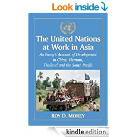 The United Nations at Work in Asia: An Envoy's Account of Development in China, Vietnam, Thailand and the South Pacific