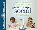 Growing Up Social: Raising Relational...