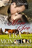 The More I See: a western romance (Texas Hearts Book 3)
