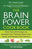 The Brain Power Cookbook: More Than 200 Recipes to Energize Your Thinking, Boost YourMood, and Sharpen Your Memory