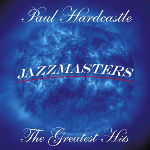 PAUL HARDCASTLE - Jazzmasters: The Greatest Hits - Zortam Music