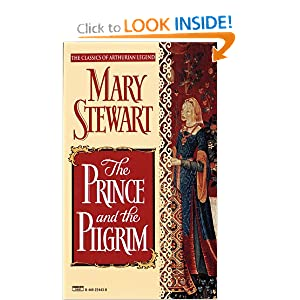 The Prince and the Pilgrim (Arthurian Saga, Book 5) by Mary Stewart