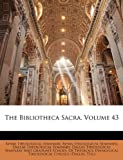 The Bibliotheca Sacra, Volume 43