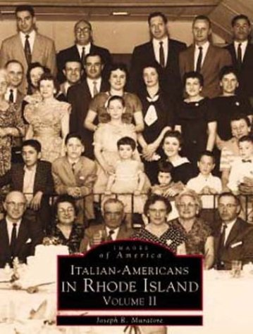 Italian-Americans In Rhode Island: Volume Ii: 2 (Images Of America (Arcadia Publishing))
