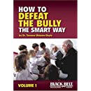 How to Defeat the Bully the Smart Way, Volumes 1 - by by Dr. Terrence Webster-Doyle