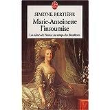 Marie-Antoinette, l'insoumisepar Simone Berti�re