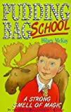 A Strong Smell of Magic (Pudding Bag School) (0340698357) by McKay, Hilary