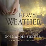 Heavy Weather: Carolina Coast Stories, Book 2 | Normandie Fischer
