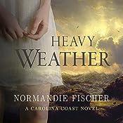 Heavy Weather: Carolina Coast Stories, Book 2 | Normandie Fischer