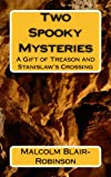 img - for Two Spooky Mysteries: A Gift of Treason and Stanislaw's Crossing book / textbook / text book