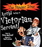 Avoid Being a Victorian Servant (Danger Zone) (The Danger Zone)