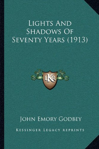 Lights and Shadows of Seventy Years (1913)