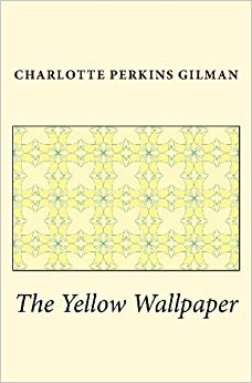 Essay The Yellow Wallpaper Gilman