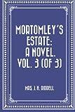 img - for Mortomley's Estate: A Novel. Vol. 3 (of 3) book / textbook / text book