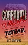 Corporate Survival - TEOTWAWKI