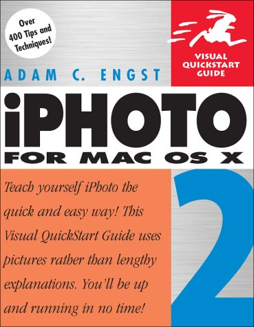 iPhoto 2 for Mac OS X: Visual QuickStart Guide