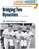 Bridging Two Dynasties: The 1947 New York Yankees (Memorable Teams in Baseball History)