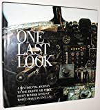 img - for One Last Look: Sentimental Journey to the Eighth Air Force Heavy Bomber Bases of World War II in England book / textbook / text book