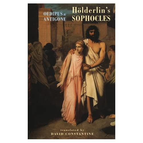 Holderlin's Sophocles: Oedipus and Antigone
