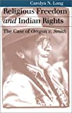 img - for Religious Freedom and Indian Rights: The Case of Oregon v. Smith book / textbook / text book