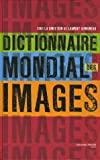 echange, troc Bernard Légé, Collectif, Caterina Magni - Dictionnaire mondial des images