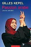 Passion arabe: Journal, 2011-2013