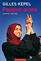 Passion arabe: Journal, 2011-2013