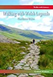 Walking with Welsh Legends: Northern Wales